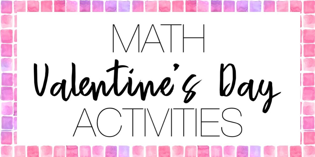 Valentine's Day Math Activities Ideas | Middle School Math